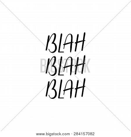 Blah Blah Blah. Ink Hand Lettering. Modern Brush Calligraphy. Inspiration Graphic Design Typography