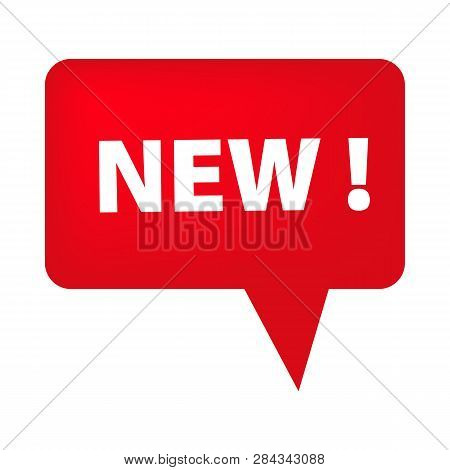 Red Speech Bubble With New Tag On White Background. Novelty, Fresh, New Arrival. Sale Banner Concept