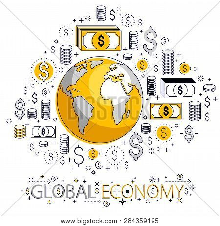 Global Economy Concept, Planet Earth With Dollar Icons Set, International Business, Currency Exchang
