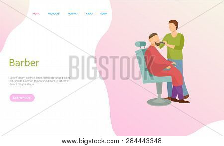Barber Service Vector, Man On Chair And Barbershop Master. Beard Styling And Hairstyle, Male Haircut