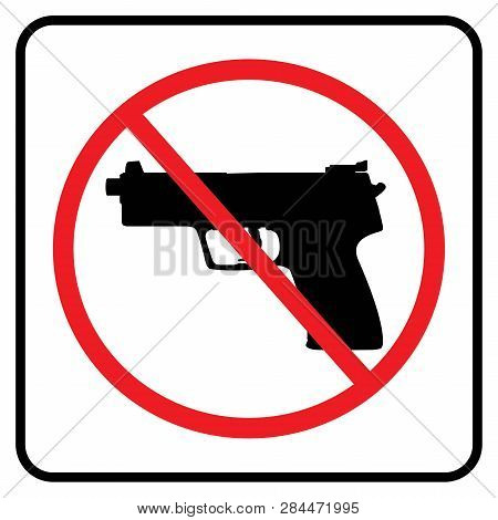 No Weapon Sign.no Gun Symbol In White Background Drawing By Illustration- Prohibition Sign