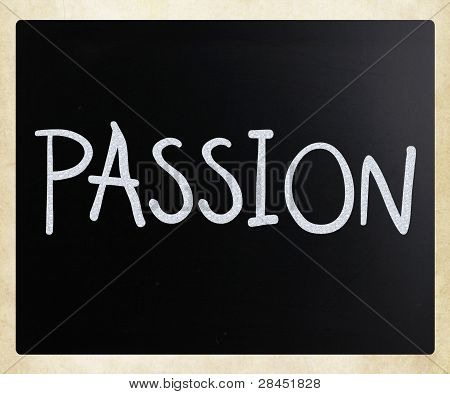 """Passion"" handwritten with white chalk on a blackboard poster"