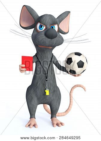 3d Rendering Of A Cute Cartoon Mouse Acting As A Soccer Referee, Holding Up A Red Card. He Looks A B