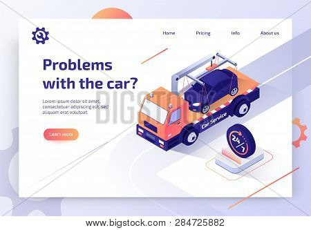 Round The Clock Car Towing Truck Service Isometric Vector Web Banner With Flatbed Truck Transporting