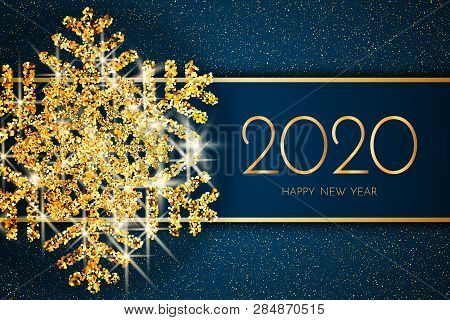 2020 Happy New Year Greeting Card. Gold Snowflake And Glitter On Dark Blue Background. 2020 Happy Ne