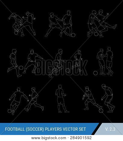 Football, Soccer Players Outline Vector Set. Different Poses Of Players, Football Players In Motion: