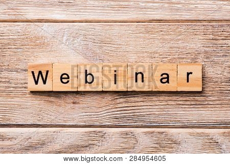 Webinar Word Written On Wood Block. Webinar Text On Wooden Table For Your Desing, Concept
