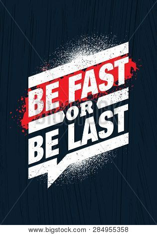 Be Fast Or Be Last. Fitness Gym Muscle Workout Motivation Quote Poster Vector Concept.