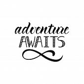Adventure awaits. Lettering. typography for card, banner, poster, photo overlay or t-shirt design poster
