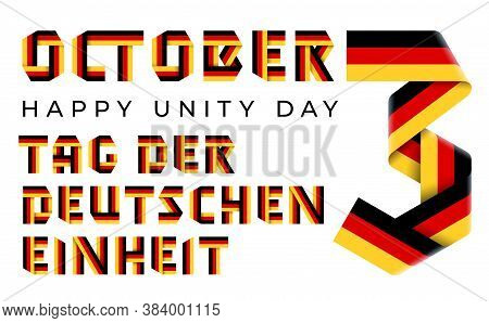 Congratulatory Design For October 3, Germany Unity Day. Text Made Of Bended Ribbons With German Flag