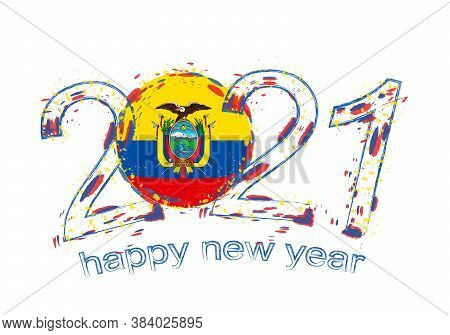 Happy New 2021 Year With Flag Of Ecuador. Holiday Grunge Vector Illustration.