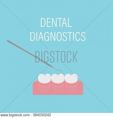 Dental Examination Of Teeth With The Medical Tool. Professional Preventive Dental Appointment. Simpl