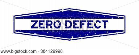 Grunge Blue Zero Defect Word Hexagon Rubber Seal Stamp On White Background