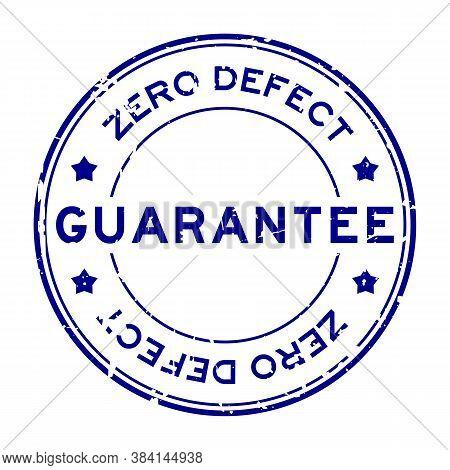 Grunge Blue Zero Defect Guarantee Word Round Rubber Seal Stamp On White Background