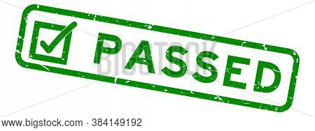 Grunge Green Passed With Check Mark Icon Square Rubber Seal Stamp On White Background