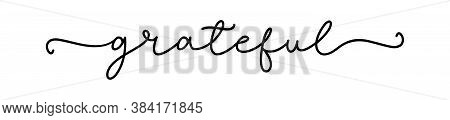 Grateful. Inspiration Typography Script Quote Grateful. Handdrawn Continuous Line Text, Word - Grate