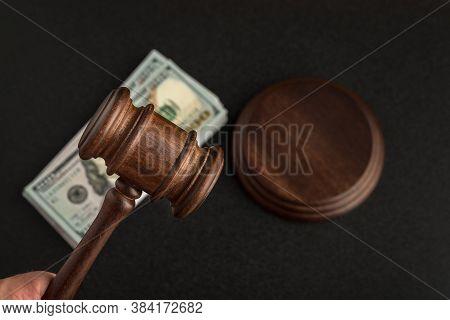 Wooden Judges Gavel And Dollars. Corrupt Court. Bribery In Legislation.