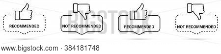 Recommended And Not Recommended Icon. Linear Label Recommended And Not Recommended With Thumb Up And