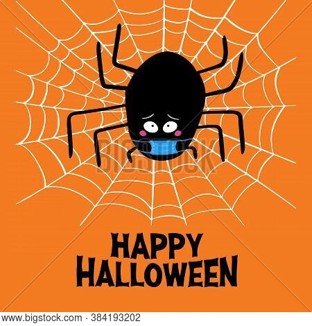 Cute Cartoon Black Spider In Blue Medical Mask With Guilty Look, White Cobweb And Happy Halloween Le