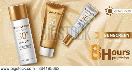 Three Containers With Water Resistant Sunscreen Laying On Beige Glitter Cloth. Eight Hours Of Uva An