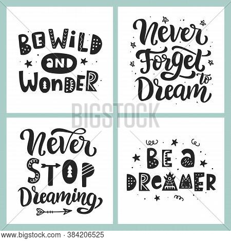 Be A Dreamer. Never Stop Dream. Hand Lettering Phrase