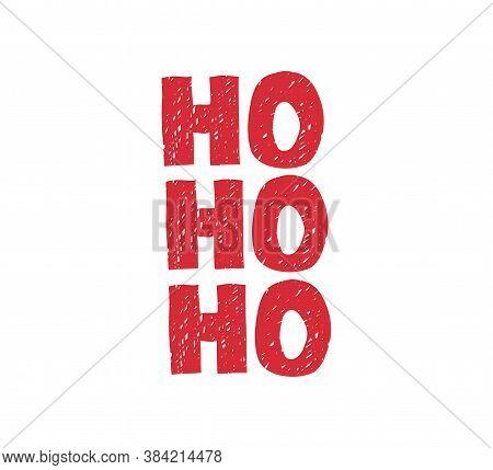 Vector Illustration, Hand Drawn Lettering - Ho Ho Ho. Colourful Typography Design For Sticker, Postc