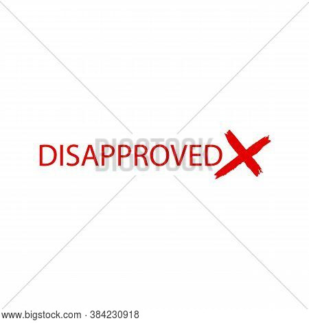 Lettering Icon Disapproved Sign. Vector Illustration Eps 10