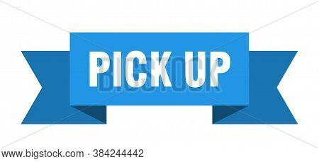 Pick Up Ribbon. Pick Up Isolated Band Sign. Banner