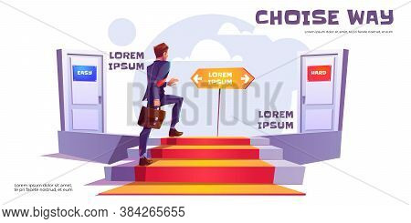 Choice Way Concept, Businessman Climb Upstairs Choose Between Easy And Hard Way Doors. Career Develo