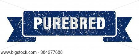 Purebred Ribbon. Purebred Grunge Band Sign. Banner