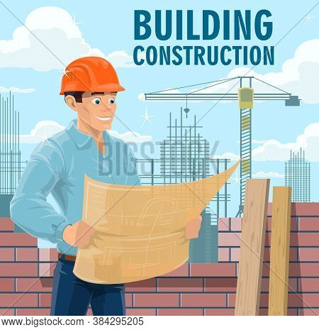 Building Construction Engineer, Architect Or Contractor. Engineer In Safety Helmet Looking On Bluepr