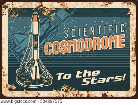 Science Cosmodrome Vector Rusty Metal Plate. Missile Take Off Spaceport, Rocket Booster With Shuttle
