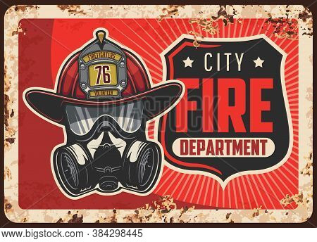 City Fire Department Rusty Metal Plate. Firefighters Helmet Or Leatherhead With Badge, Self-containe