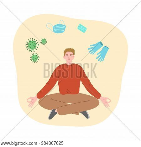 Man Trying To Concentrate And Not To Think About Viruses, Illness And Epidemic And Meditating