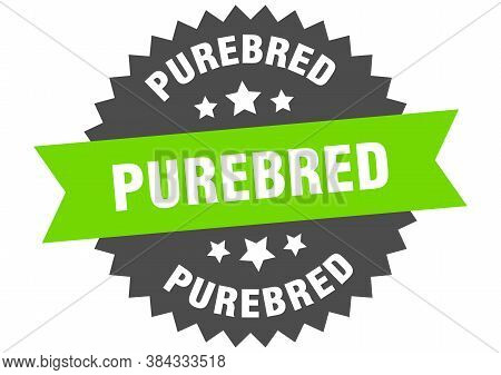 Purebred Sign. Purebred Circular Band Label. Round Sticker