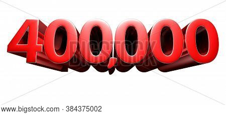 3d Illustration 4 Hundred Thousand Red Isolated On A White Background.(with Clipping Path).