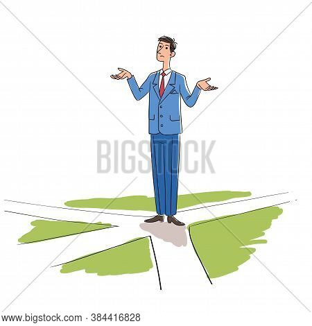 Thoughtful Confused Bewildered Businessman Standing On Crossroads Choosing Direction Having Pathway