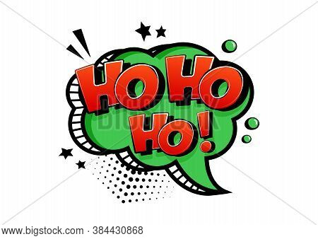 Ho ho ho Santa Claus say, Christmas comic greeting card, speesh bubble in pop art style isolated on white background. Vector illustration