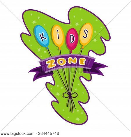 Kids Zone. Children Playground Game Room Or Center Emblem. Playroom Banner For Children Play Zone. K