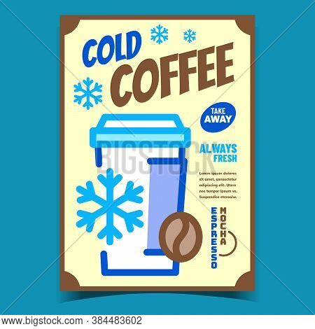 Cold Coffee Creative Advertising Banner Vector. Fresh Espresso Or Mocha Cup, Coffee Beam And Snowfla