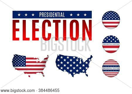 Vector Illustration Set About Presidential Election In Usa. Round Badges With The Stars And Stripes