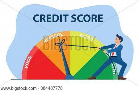 Credit Score Concept. Businessman Pulling Scale Changing Credit Information From Poor To Good, Excel