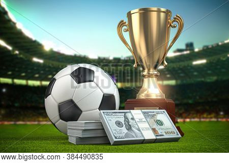 Betting, Footbal ball and cup with packs of dollar on football arena, 3d illustration