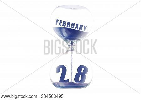 February 28th. Day 28 Of Month, Hour Glass And Calendar Concept. Sand Glass On White Background With