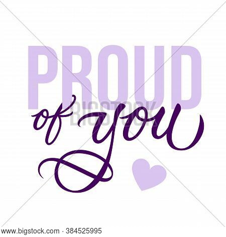 Proud Of You - Modern Card Template With Calligraphic Inscription And Font. Design For A Friend Card