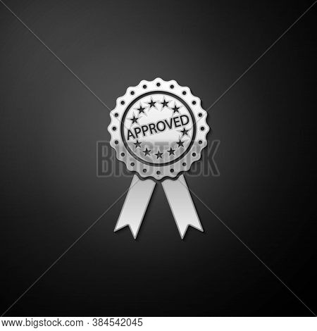 Silver Approved Or Certified Medal Badge With Ribbons Icon Isolated On Black Background. Approved Se