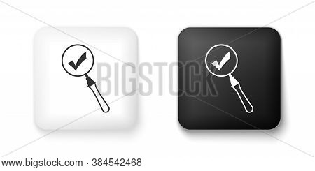 Black And White Magnifying Glass And Check Mark Icon Isolated On White Background. Magnifying Glass