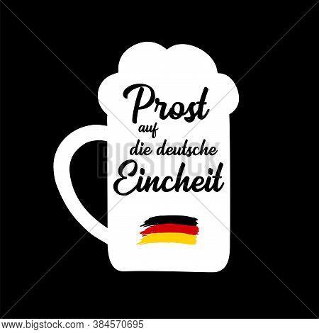 3th October. Hand Sketched Beer Mug With Prost Auf Die Deutsche Eincheit Quote In German, Translated