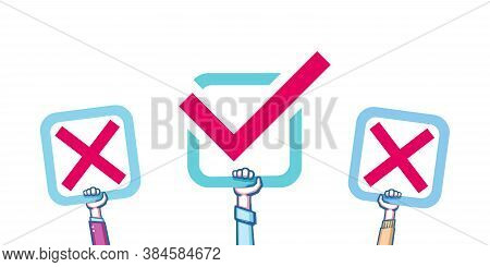 Voting Concept, Election. Choice, Dispute, Opposition. Check Mark And Cross. Peoples Choice