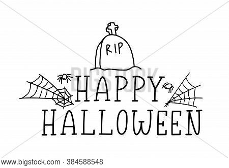 Happy Halloween. Vector Text Happy Halloween With Spider And Web, Headstone, Grave, Rip. Banner, Pos